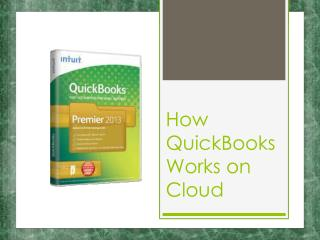 How does QuickBooks Works on Cloud