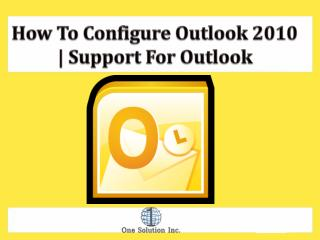 How to Configure Outlook 2010- Support For Outlook.pptx