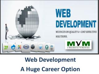 Web develpoment  - as a Career option for you