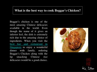 What is the best way to cook Beggar's Chicken?