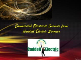 Commercial Electrical Services from Caddell Electric Service