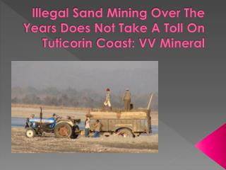 Illegal Sand Mining Over The Years Does Not Take A Toll On T