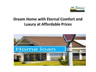 Dream Home with Eternal Comfort and Luxury at Affordable Pri