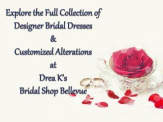 Bridal Dresses & Customized Alterations at Drea K