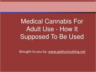 Medical Cannabis For Adult Use - How It Supposed To Be Used