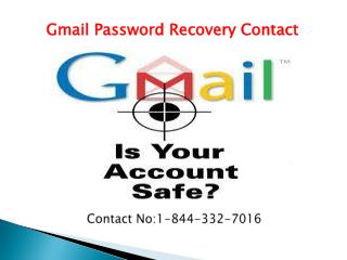 Gmail Password Recovery Contact Number 1-844-332-7016 USA.
