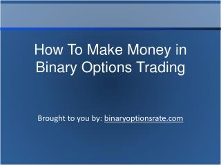 How To Make Money in Binary Options Trading