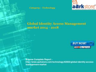 Aarkstore - Global Identity Access Management market 2014 -
