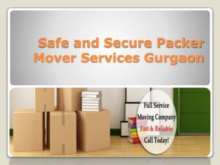 Safe and Secure Packer Mover Services Gurgaon