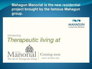 Mahagun Manorial Noida Call us @ 9650965511