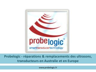 Probelogic fr-réparations & remplacements des ultrasons