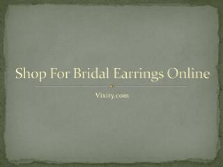 Shop For Bridal Jewelry Online