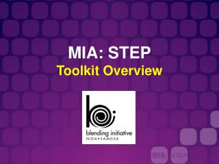 MIA: STEP Toolkit Overview