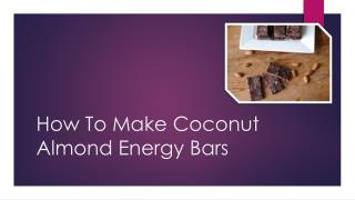 How To Make Coconut Almond Energy Bars