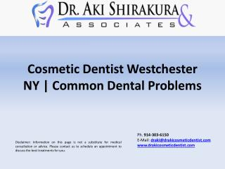 Cosmetic Dentist Westchester NY | Common Dental Problems