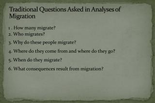 Traditional Questions Asked in Analyses of Migration