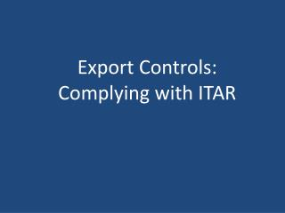 Export Controls: Complying with ITAR