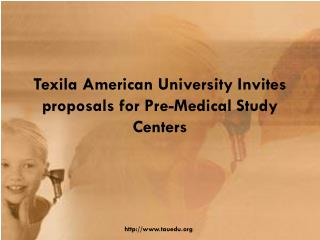 Texila American University Invites proposals for Pre-Medical