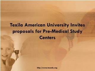 Texila American University Invites proposals for Pre-Medical