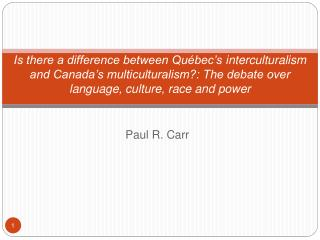Is there a difference between Qu bec s interculturalism and Canada s multiculturalism: The debate over language, culture