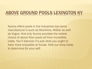 Above Ground Pools Lexington KY