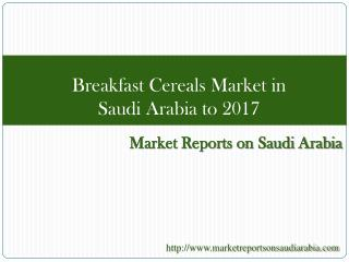 Breakfast Cereals Market in Saudi Arabia to 2017
