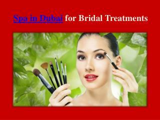 Spa in Dubai for Bridal Treatments