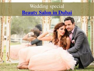 Wedding special Beauty Salon in Dubai