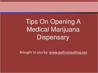 Tips On Opening A Medical Marijuana Dispensary