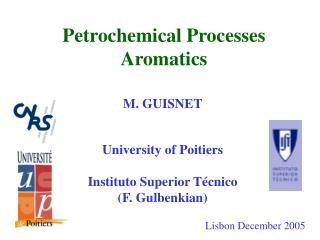 M. GUISNET   University of Poitiers  Instituto Superior T cnico F. Gulbenkian
