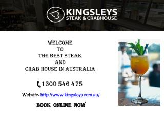 Kingsleys Offer Best Steak and Crabhouse in Australia