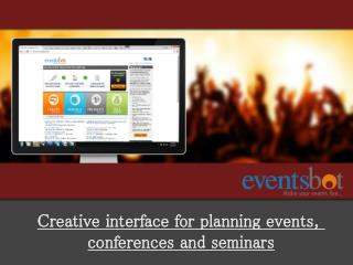 Creative interface for planning events, conferences and semi