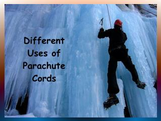 Different Uses of Parachute Cords