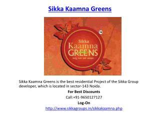 Sikka Kaamna Greens Noida Project