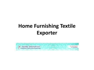 Home Furnishing Textile Exporter