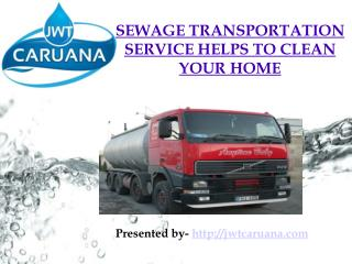 Clean Your Home and City with Sewage Transportation Service