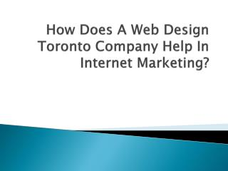How Does A Web Design Toronto Company Help In Internet Marke