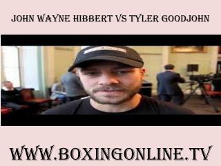 live John Wayne Hibbert vs Tyler Goodjohn