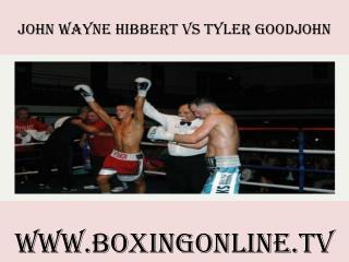 watch John Wayne Hibbert vs Tyler Goodjohn live streaming