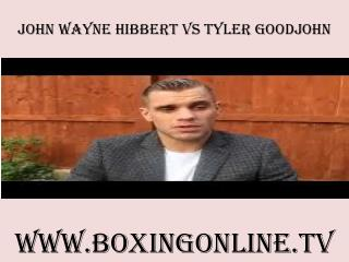live John Wayne Hibbert vs Tyler Goodjohn on mac