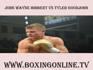 watch John Wayne Hibbert vs Tyler Goodjohn on tv