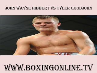 watch John Wayne Hibbert vs Tyler Goodjohn online live here