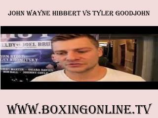 online boxing John Wayne Hibbert vs Tyler Goodjohn