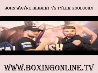 watch boxing John Wayne Hibbert vs Tyler Goodjohn live