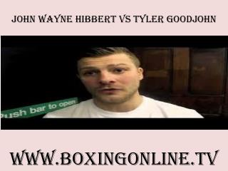 live John Wayne Hibbert vs Tyler Goodjohn on web