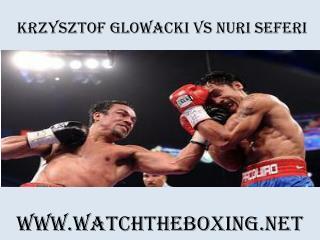 Krzysztof Glowacki vs Nuri Seferi