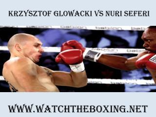 Live Krzysztof Glowacki vs Nuri Seferi Stream
