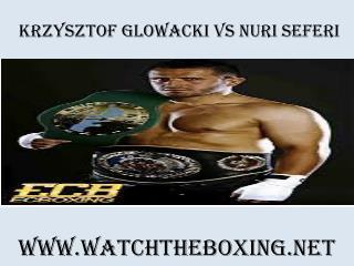 Streaming Krzysztof Glowacki vs Nuri Seferi