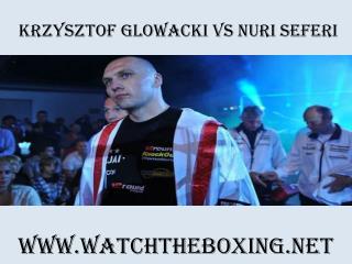 Krzysztof Glowacki vs Nuri Seferi Live Streaming