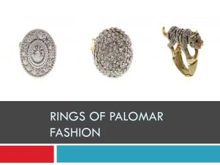 Rings of Palomar Fashion